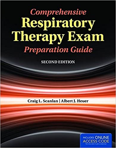 Comprehensive Respiratory Therapy Exam Preparation Guide Craig L. Scanlan and Albert J. Heuer
