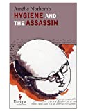 Hygiene and the Assassin, Amélie Nothomb, 193337277X