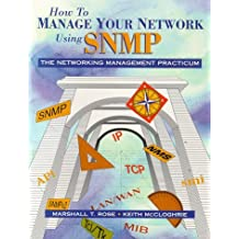 How to Manage Your Network Using SNMP by Marshall Rose (1995-01-15)