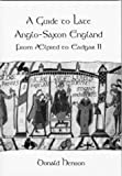 A Guide to Late Anglo-Saxon England, Donald Henson, 1898281211