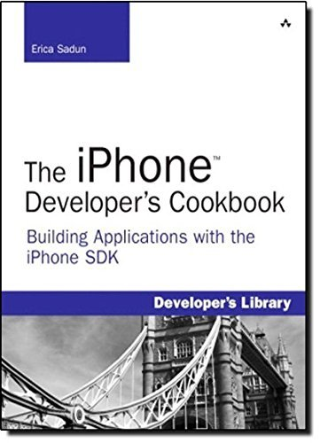 The iPhone Developer??s Cookbook: Building Applications with the iPhone SDK by Erica Sadun (2008-10-23)