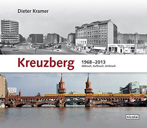 Kreuzberg 1968 - 2013: Abbruch, Aufbruch, Umbruch Gebundenes Buch – 21. Oktober 2013 Dieter Kramer Nicolai Berlin 389479805X Bildbände / Deutschland