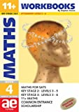 11+ Maths: Workbook Bk. 4: Maths for SATS, 11+ and Common Entrance (11+ Maths for SATS)