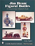 Jim Beam Figural Bottles, Molly Higgins, 0764311603