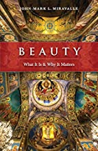 We are meant for beauty, and beauty is meant for us.       What we moderns have forgotten, the ancients knew well: true beauty heals the soul, draws us to God, and yields lasting happiness.       Rich with the wisdom of Plato, Augustin...