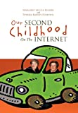 Our Second Childhood on the Internet, Margaret Mccue Rogers and Theresa Barney Forestell, 1465391770