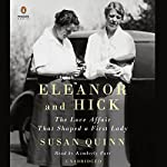 Eleanor and Hick: The Love Affair That Shaped a First Lady | Susan Quinn