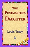 The Postmaster's Daughter, Louis Tracy, 1421803682