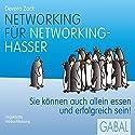 Networking für Networking-Hasser: Sie können auch alleine essen und erfolgreich sein! Hörbuch von Devora Zack Gesprochen von: Susanne Grawe, Gordon Piedesack