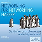 Networking für Networking-Hasser: Sie können auch alleine essen und erfolgreich sein! | Devora Zack