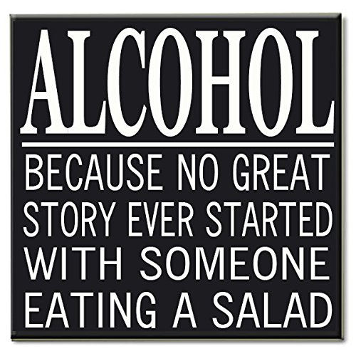 "Large Alcohol no great story started with a salad Wood Sign for Wall Decor, Man Cave, Wet Bar Accessories PERFECT GIFT FOR HIM! 12"" X 12"" X .5"" Wall"