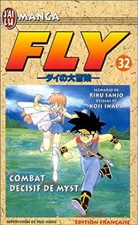 Fly, tome 32 : Combat décisif de Myst par Riku Sanjô