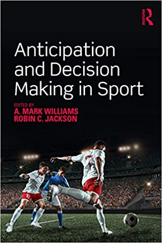 Anticipation and Decision Making in Sport
