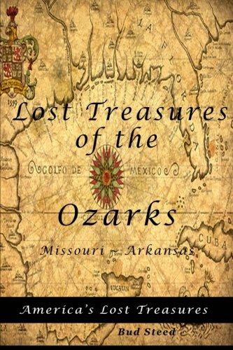 Lost Treasures of the Ozarks: Missouri - Arkansas (America's Lost Treasures) (Volume 1)