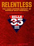 Relentless: The Hard-Hitting History of Buffalo Bills Football by Sal Maiorana front cover