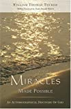 Miracles Made Possible, William Thomas Tucker, 1571743898