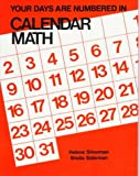 Your Days Are Numbered in Calendar Math, Helene Silverman and Sheila Siderman, 0914040847
