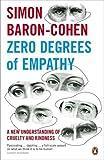 Zero Degrees of Empathy by Baron-Cohen, Simon (2012)
