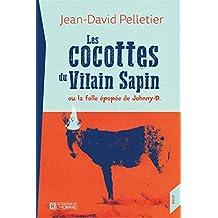 Les cocottes du Vilain Sapin ou la folle épopée de Johnny-D. (French Edition)