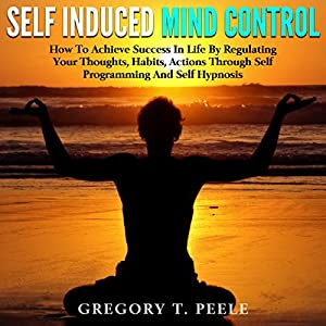 Self Induced Mind Control Audiobook