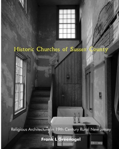 Download Historic Churches of Sussex County: religious architecture in rural nineteenth century New Jersey pdf