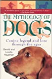 The Mythology of Dogs, Gerald Hausman and Loretta Hausman, 0312181396