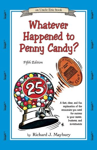 Whatever Happened to Penny Candy? A Fast, Clear, and Fun Explanation of the Economics You Need For Success in Your Career, Business, and Investments (An Uncle Eric Book) by Brand: Bluestocking Pr (Image #1)