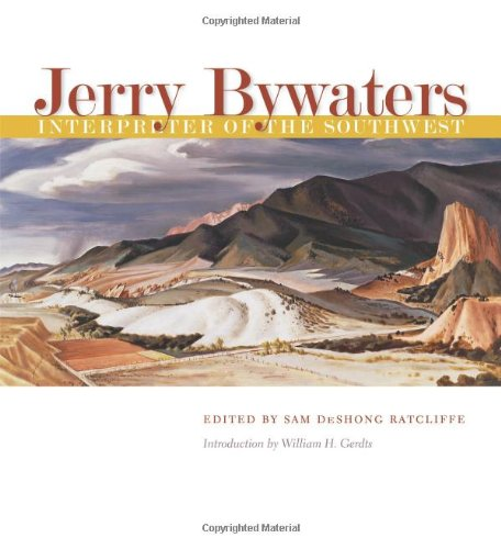 Jerry Bywaters, Interpreter of the Southwest (Joe and Betty Moore Texas Art Series)