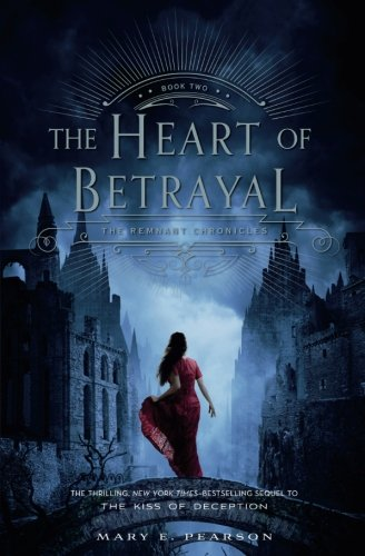 HEART OF BETRAYAL (The Remnant Chronicles) (Friendship Poems For Him From The Heart)