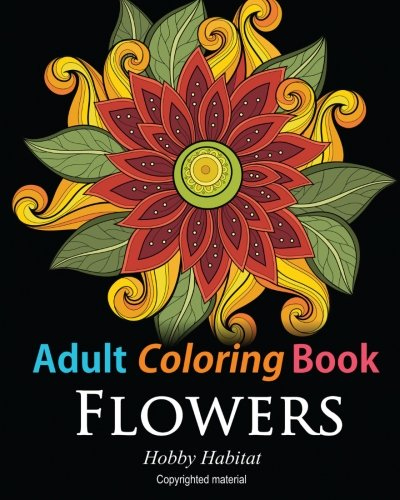 Amazon.com: Adult Coloring Books: Flowers: Coloring Books For Adults  Featuring 32 Beautiful Flower Zentangle Designs (Hobby Habitat Coloring  Books) (Volume 9) (9781523899036): Books, Hobby Habitat Coloring: Books