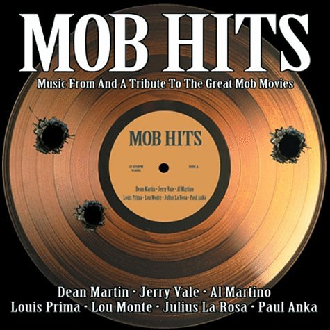 Mob Hits - Music From and a Tribute to the Great Mob Movies by Triage Entertainment