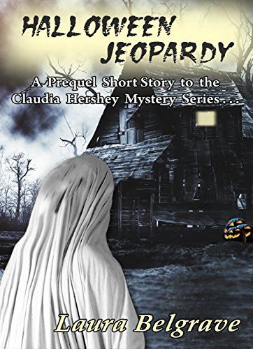 Halloween Jeopardy: A Prequel Short Story to the Claudia Hershey Mystery Series