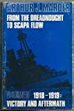 From the Dreadnought to Scapa Flow : Victory and Aftermath, Marder, Arthur J., 0192151878