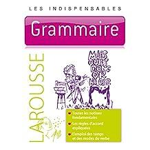 GRAMMAIRE : LES INDISPENSABLES LAROUSSE