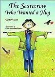 The Scarecrow Who Wanted a Hug, Guido Visconti, 0863153763