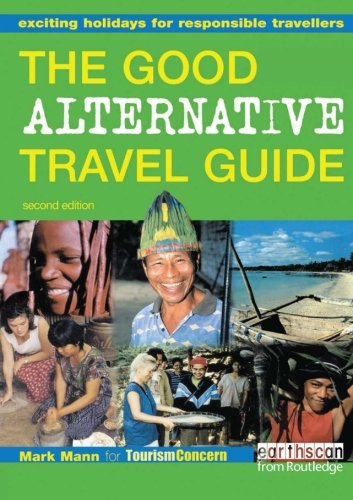 Download The Good Alternative Travel Guide: Exciting Holidays for Responsible Travellers ebook