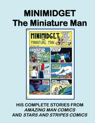 Ant Miniatures (Minimidget - The Miniature Man: Gwandanaland Comics #56 -- His Complete Stories From Amazing Man Comics and Stars and Stripes Comics (Volume 56))