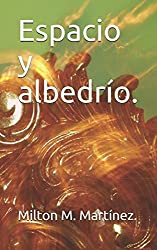 Espacio y albedrío. (Spanish Edition)