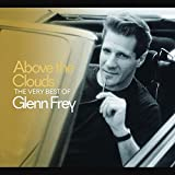 #10: Above The Clouds: The Very Best Of Glenn Frey