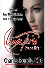 Vampire Facelift: The Secret Blood Method to Revive Youth & Restore Beauty Paperback