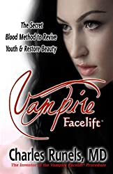 Vampire Facelift: The Secret Blood Method to Revive Youth & Restore Beauty