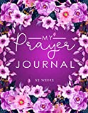 My Prayer Journal: 52 Weeks Prayer Journal for
