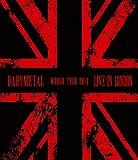 LIVE IN LONDON -BABYMETAL WORLD TOUR 2014- [DVD]