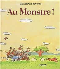 Au monstre ! par Michel Van Zeveren