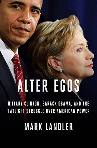 Alter Egos: Hillary Clinton, Barack Obama, and the Twilight Struggle Over American - Alter Ego Level