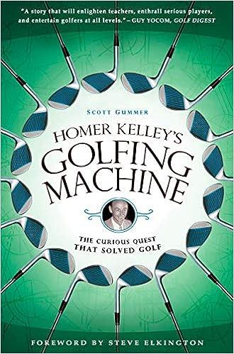 Couverture du livre de Homer Kelley's Golfing Machine: The Curious Quest that Solved Golf (Inglés) Tapa blanda – 4 mayo 2010