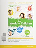 The World of Children, Books a la Carte Edition 3rd Edition