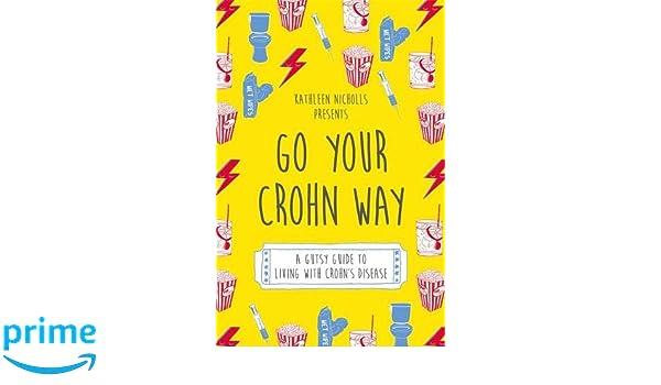 Go Your Crohn Way: Amazon.es: Kathleen Nicholls: Libros en ...