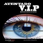 Atentado VIP [VIP Attack]   Marcos Tarre Briceño