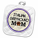 3dRose InspirationzStore Pet designs - Italian Greyhound Dog Mom - Doggie mama by breed - paw print mum love doggy lover proud pet owner - 8x8 Potholder (phl_151763_1)